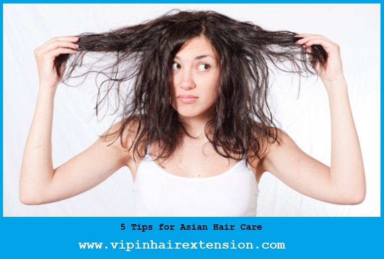 5 Tips For Asian Hair Care Vipin Hair Extension