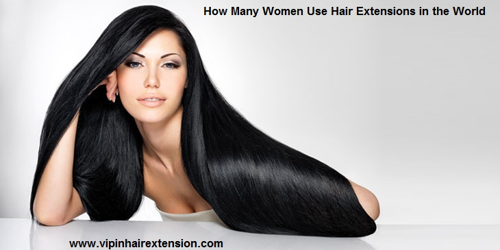 How Many Women Use Hair Extensions In The World